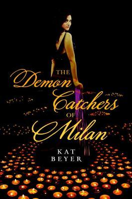 The Demon Catchers of Milan by Kat Beyer