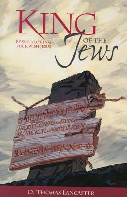 King of the Jews by Thomas Lancaster