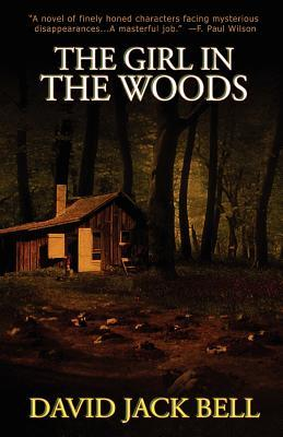 The Girl in the Woods by David J.  Bell