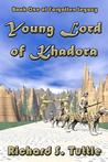 Young Lord of Khadora (Forgotten Legacy, #1)
