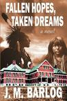 Fallen Hopes, Taken Dreams by J.M. Barlog