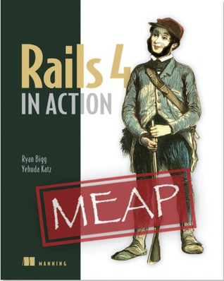 In Action - Ryan Bigg, Yehuda Katz, Steve Klabnik - Rails 4 in Action v11 MEAP [2013, PDF, ENG]