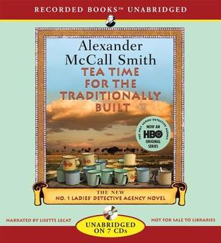Tea Time for the Traditionally Built by Alexander McCall Smith