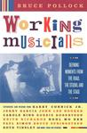 Working Musicians: Defining Moments from the Road, the Studio, and the Stage