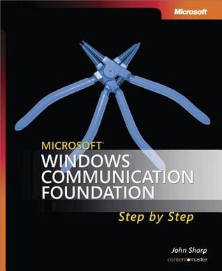 Microsoft Windows Communication Foundation: Step by Step