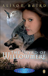 The Wyrd Of Willowmere (Willowmere Chronicles, #3)