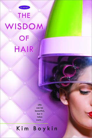 Review: The Wisdom of Hair by Kim Boykin – Blog Tour