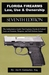 Florida Firearms Law, Use & Ownership 7th Ed. (Authoritative Guide That Explains Florida & Federal Laws On Firearms, Weapons And Self Defense Issues)