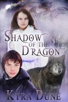 Shadow of the Dragon by Kyra Dune