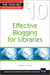 Effective Blogging for Libraries