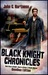 The Black Knight Chronicles (Omnibus Edition)