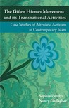 The Gulen Hizmet Movement and its Transnational Activities: Case Studies of Altruistic Activism in Contemporary Islam