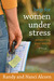 Help for Women Under Stress: Preserving Your Sanity