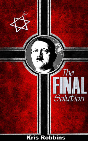 a review of adolf hitler decision for the final solution The final solution (german: endlösung) or the final  historians disagree as to  when and how the nazi leadership decided that  no written evidence of hitler  ordering the final solution has ever been  hilberg's analysis of the steps that  led to the destruction of.