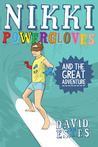 Nikki Powergloves and the Great Adventure by David Estes