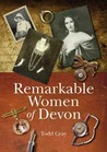 Remarkable Women Of Devon
