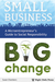 Small Business, Big Change by Susan Chambers