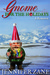 Gnome for the Holidays (Gnome Novel, #2.5)