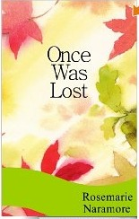 Once Was Lost by Rosemarie Naramore
