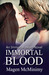 Immortal Blood by Magen McMinimy