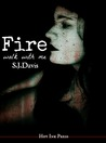 Fire, Walk With Me by S.J. Davis