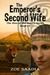 The Emperor's Second Wife (The Rise of the Aztecs, #3)