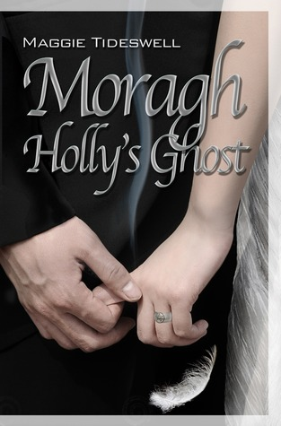 Moragh, Holly's Ghost by Maggie Tideswell