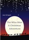 The Wise Men:  A Christmas Adventure