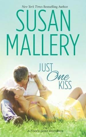 Just One Kiss  (Fool's Gold #10)