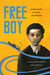 Free Boy: A True Story of Slave and Master (V Ethel Willis White Books)