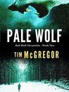 Pale Wolf (Bad Wolf Chronicles, #2)