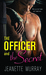 The Officer and the Secret by Jeanette Murray