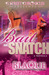 Bait and Snatch by Blaque