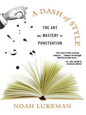 A Dash of Style: The Art and Mastery of Punctuation