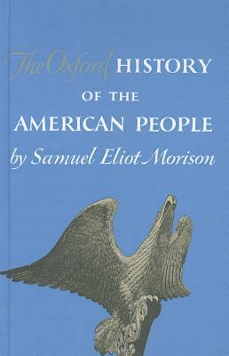 The Oxford History of the American People by Samuel Eliot Morison