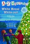White House White-Out (A to Z Mysteries Super Edition 3)