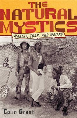 The Natural Mystics: Marley, Tosh, and Wailer