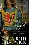 The Greatest Knight (William Marshal, #2) by Elizabeth Chadwick