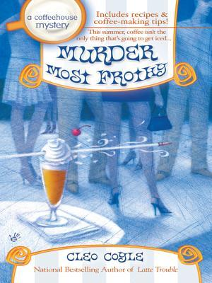 Murder Most Frothy (Coffeehouse Mystery #4)