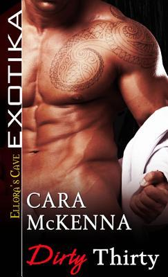 Dirty Thirty by Cara McKenna