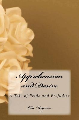 Apprehension And Desire: A Tale Of Pride And Prejudice