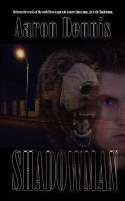 Shadowman by Aaron Dennis
