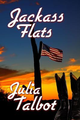 Jackass Flats by Julia Talbot