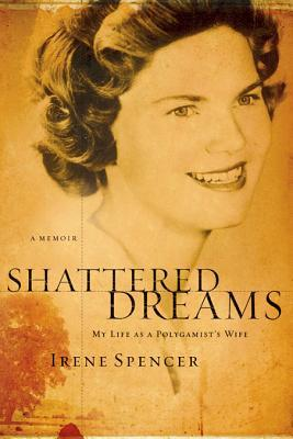 Shattered Dreams by Irene Spencer