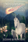 The Shadow of the Unicorn by Suzanne de Montigny