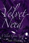 Velvet Need (A Velvet Glove Novel)