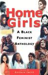 Home Girls: A Black Feminist Anthology