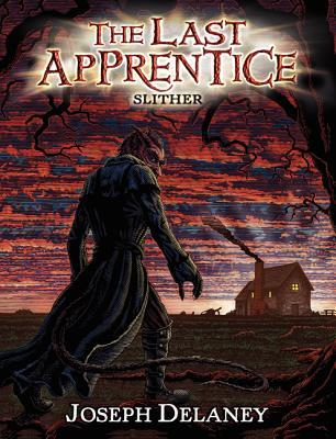 Slither (The Last Apprentice / Wardstone Chronicles #11)  - Joseph Delaney