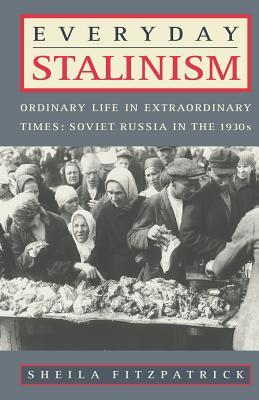 Everyday Stalinism by Sheila Fitzpatrick