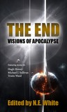 The End - Visions of Apocalypse by N.E. White